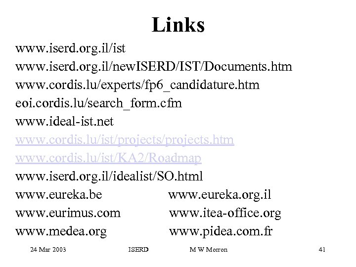 Links www. iserd. org. il/ist www. iserd. org. il/new. ISERD/IST/Documents. htm www. cordis. lu/experts/fp