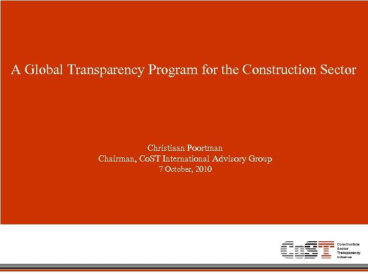 A Global Transparency Program for the Construction Sector Christiaan Poortman Chairman, Co. ST International