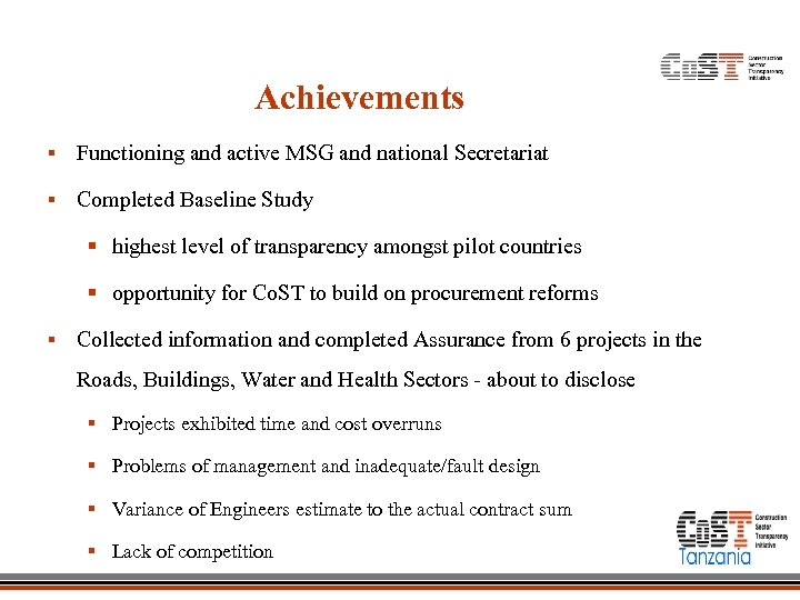 Achievements § Functioning and active MSG and national Secretariat § Completed Baseline Study §