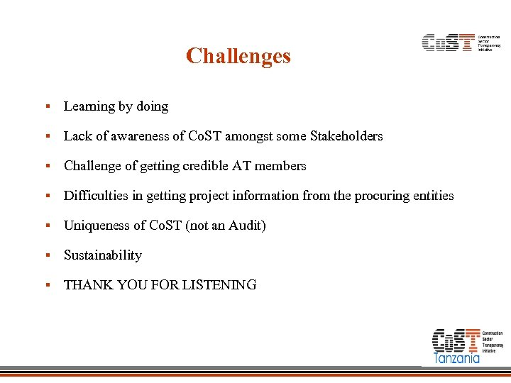 Challenges § Learning by doing § Lack of awareness of Co. ST amongst some