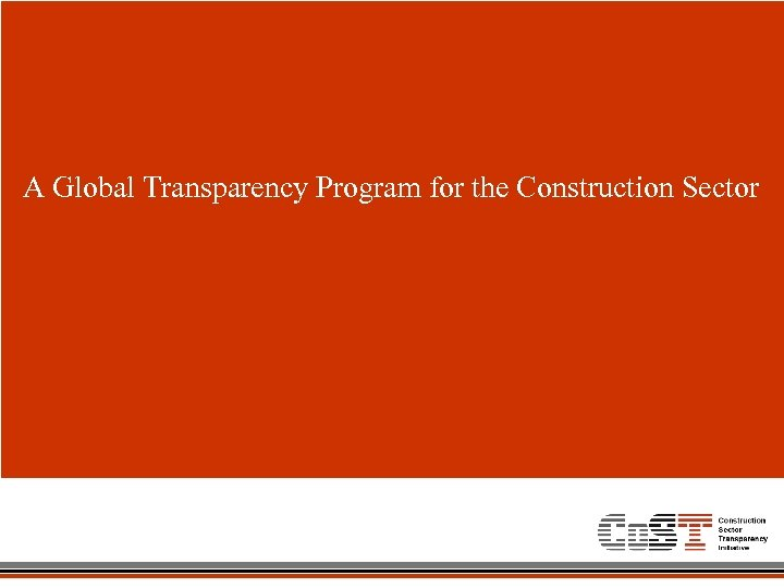 A Global Transparency Program for the Construction Sector