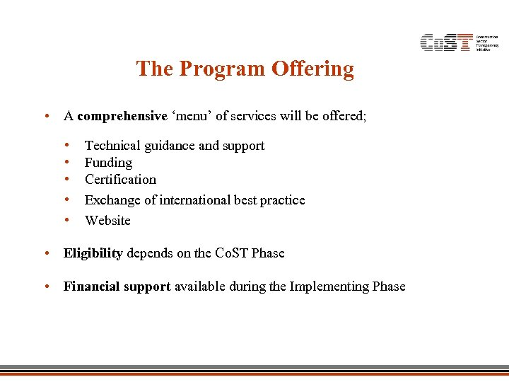The Program Offering • A comprehensive 'menu' of services will be offered; • •