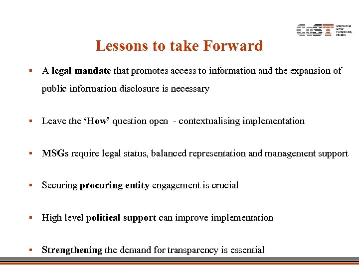 Lessons to take Forward § A legal mandate that promotes access to information and