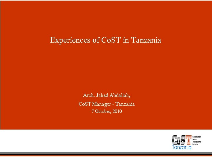 Experiences of Co. ST in Tanzania Arch. Jehad Abdallah, Co. ST Manager - Tanzania
