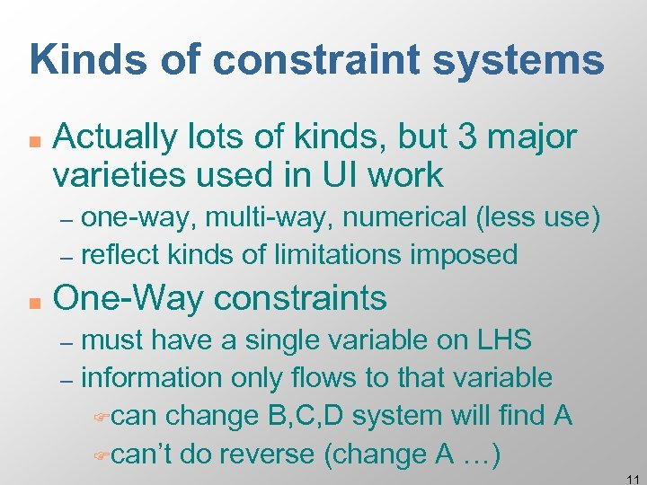 Kinds of constraint systems n Actually lots of kinds, but 3 major varieties used