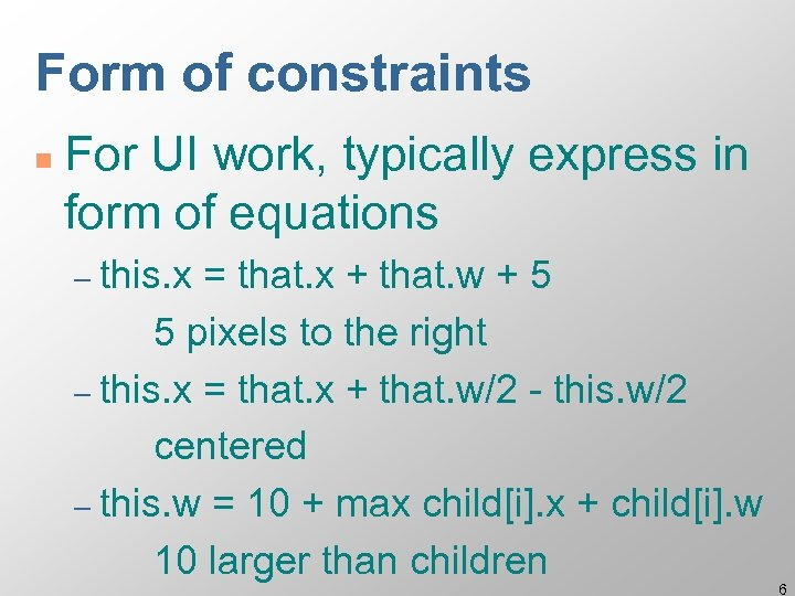 Form of constraints n For UI work, typically express in form of equations –