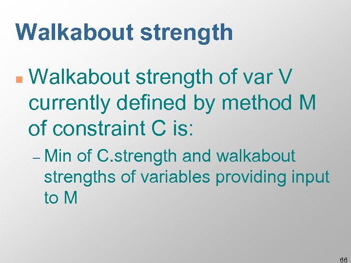 Walkabout strength n Walkabout strength of var V currently defined by method M of