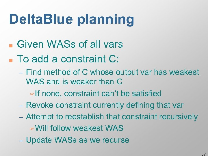 Delta. Blue planning n n Given WASs of all vars To add a constraint