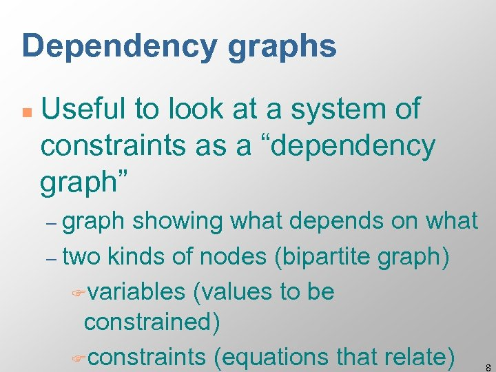 """Dependency graphs n Useful to look at a system of constraints as a """"dependency"""