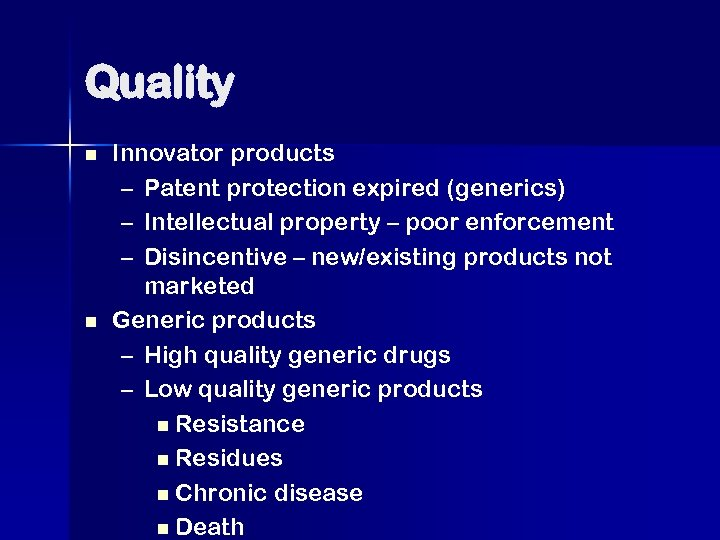 Quality n n Innovator products – Patent protection expired (generics) – Intellectual property –