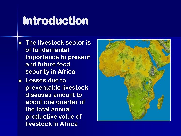 Introduction n n The livestock sector is of fundamental importance to present and future