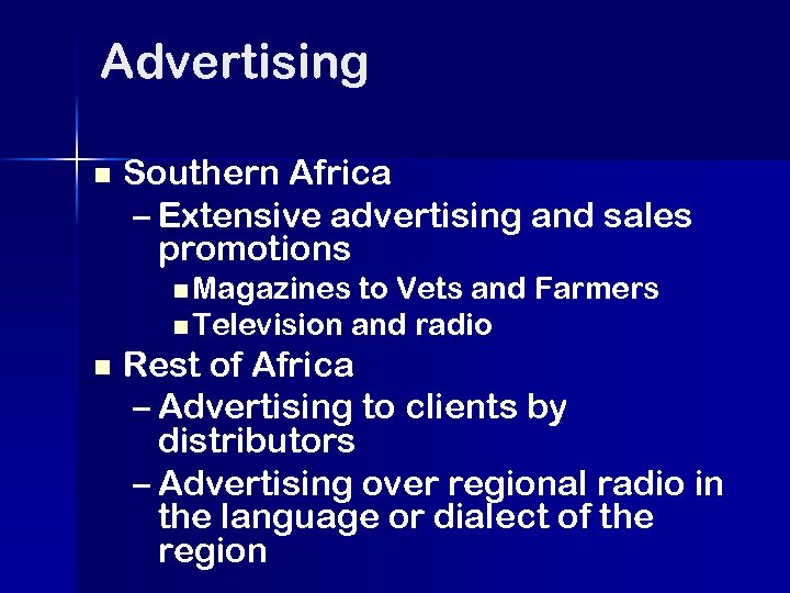 Advertising n Southern Africa – Extensive advertising and sales promotions n Magazines to Vets