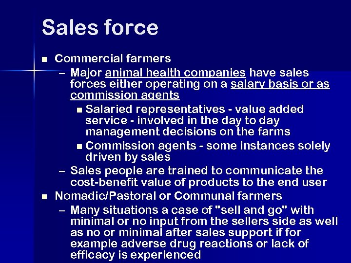 Sales force n n Commercial farmers – Major animal health companies have sales forces