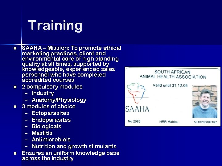 Training n n SAAHA – Mission: To promote ethical marketing practices, client and environmental