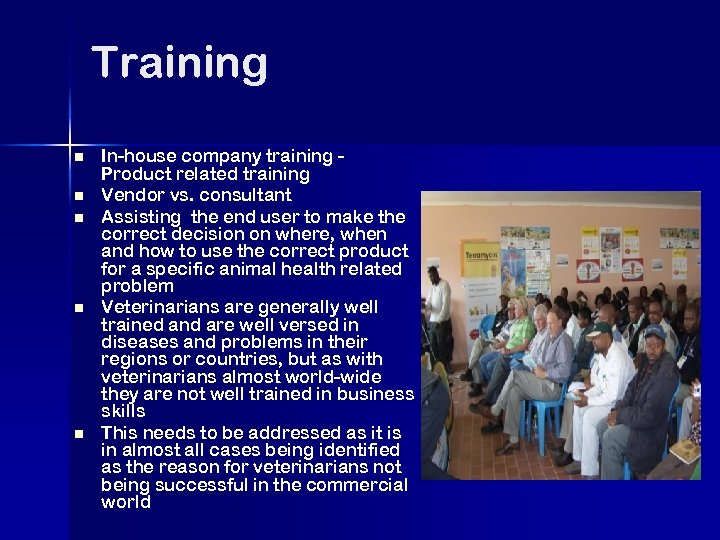 Training n n n In-house company training Product related training Vendor vs. consultant Assisting