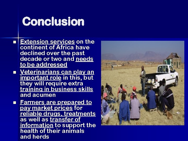 Conclusion n Extension services on the continent of Africa have declined over the past