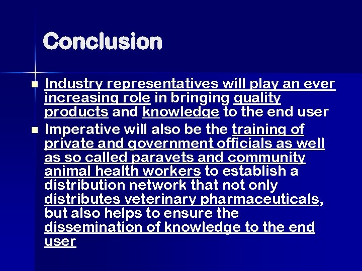 Conclusion n n Industry representatives will play an ever increasing role in bringing quality