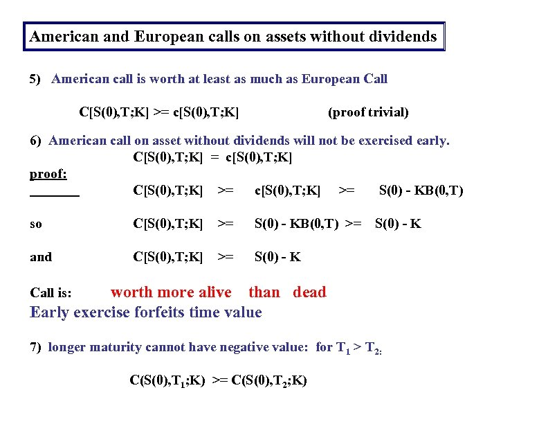 American and European calls on assets without dividends 5) American call is worth at