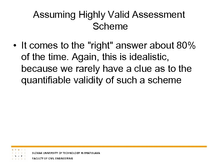Assuming Highly Valid Assessment Scheme • It comes to the
