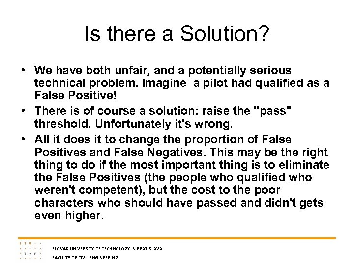 Is there a Solution? • We have both unfair, and a potentially serious technical