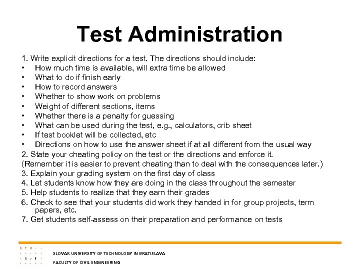 Test Administration 1. Write explicit directions for a test. The directions should include: •