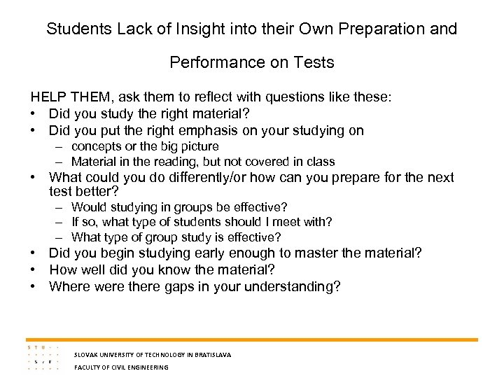 Students Lack of Insight into their Own Preparation and Performance on Tests HELP THEM,