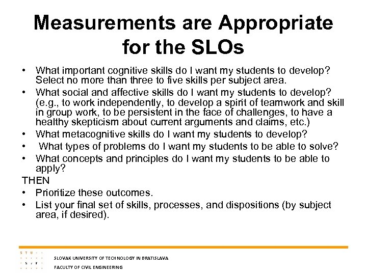 Measurements are Appropriate for the SLOs • What important cognitive skills do I want
