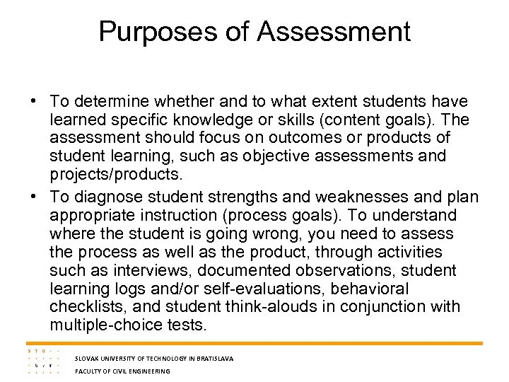 Purposes of Assessment • To determine whether and to what extent students have learned