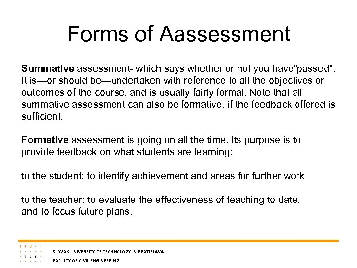 Forms of Aassessment Summative assessment- which says whether or not you have