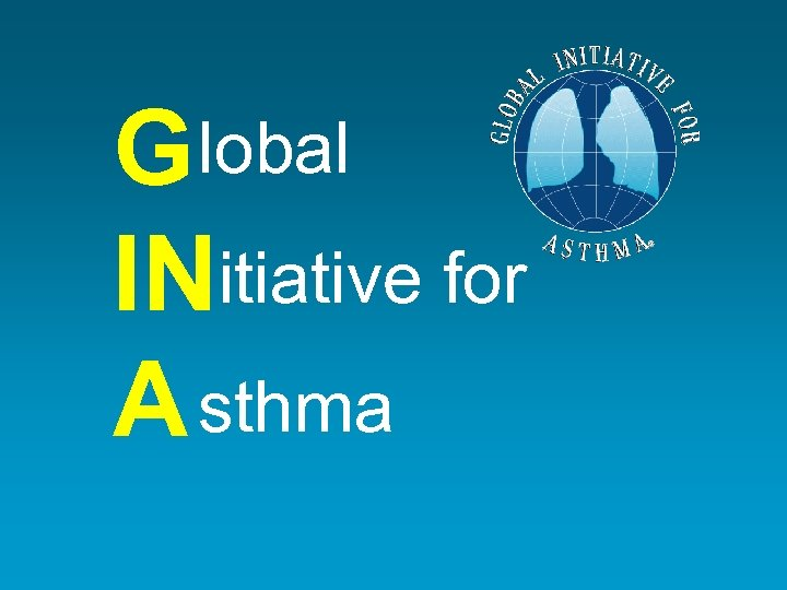 G lobal INitiative for A sthma