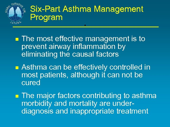 Six-Part Asthma Management Program . The most effective management is to prevent airway inflammation