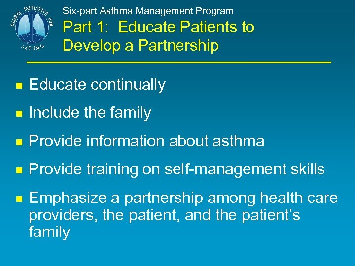 Six-part Asthma Management Program Part 1: Educate Patients to Develop a Partnership Educate continually
