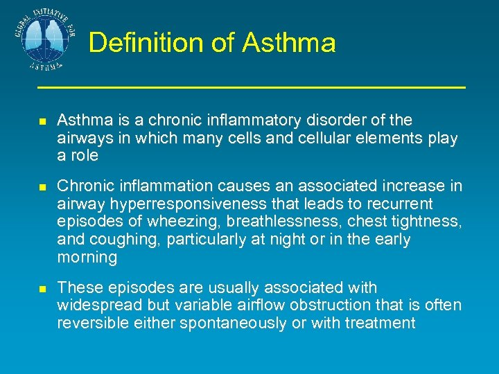 Definition of Asthma is a chronic inflammatory disorder of the airways in which many