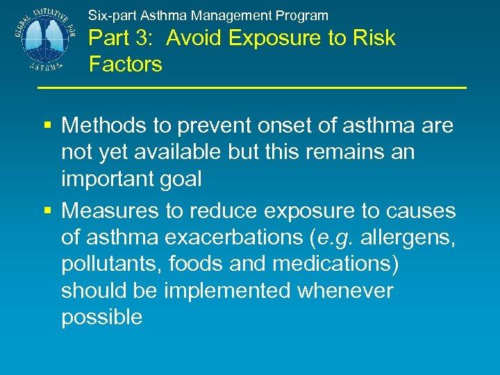 Six-part Asthma Management Program Part 3: Avoid Exposure to Risk Factors § Methods to