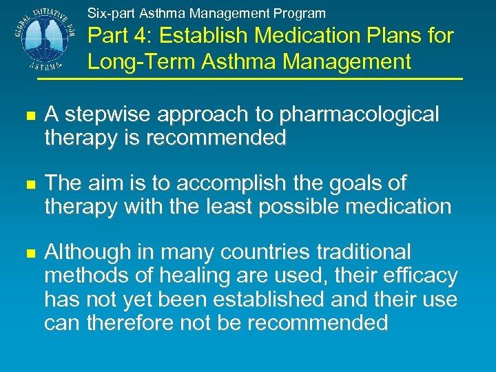 Six-part Asthma Management Program Part 4: Establish Medication Plans for Long-Term Asthma Management A