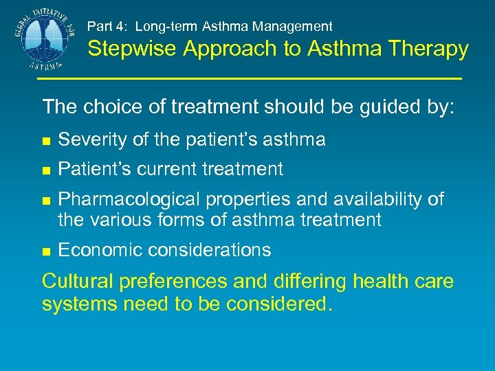 Part 4: Long-term Asthma Management Stepwise Approach to Asthma Therapy The choice of treatment
