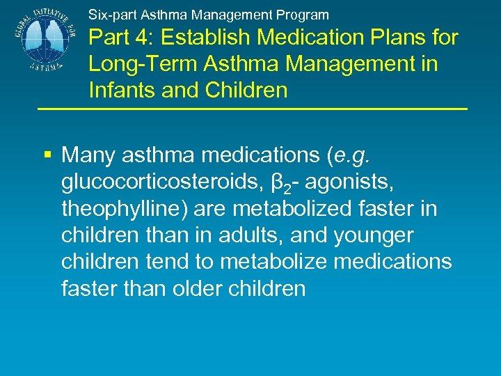 Six-part Asthma Management Program Part 4: Establish Medication Plans for Long-Term Asthma Management in