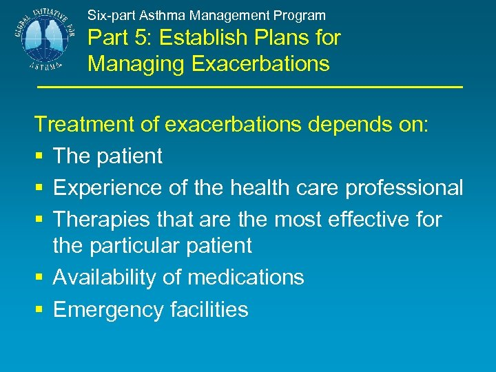 Six-part Asthma Management Program Part 5: Establish Plans for Managing Exacerbations Treatment of exacerbations
