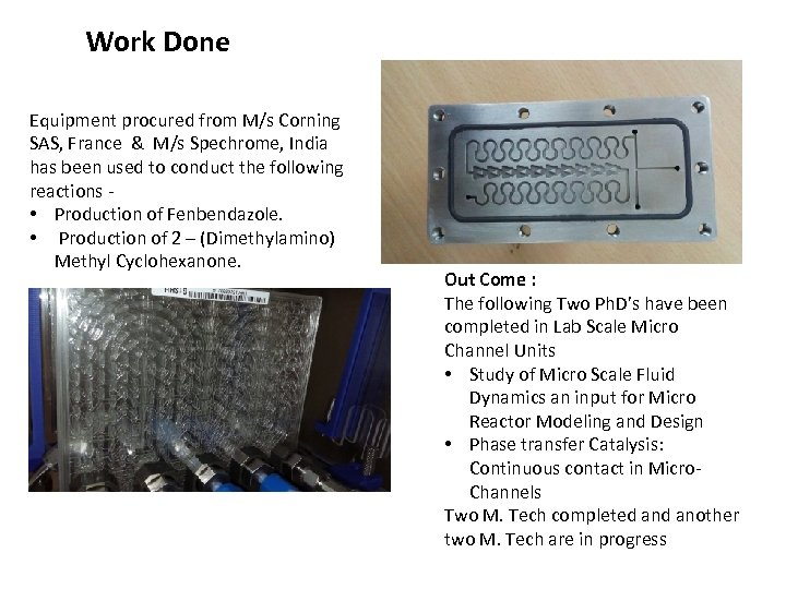Work Done Equipment procured from M/s Corning SAS, France & M/s Spechrome, India has