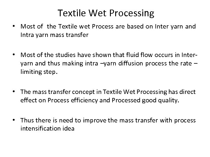 Textile Wet Processing • Most of the Textile wet Process are based on