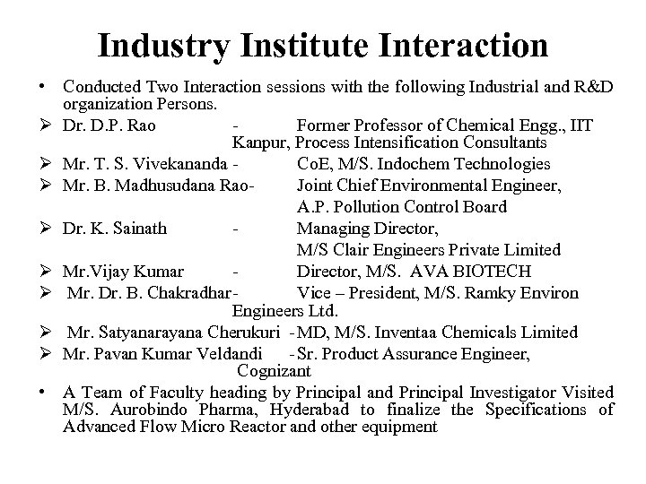 Industry Institute Interaction • Conducted Two Interaction sessions with the following Industrial and R&D