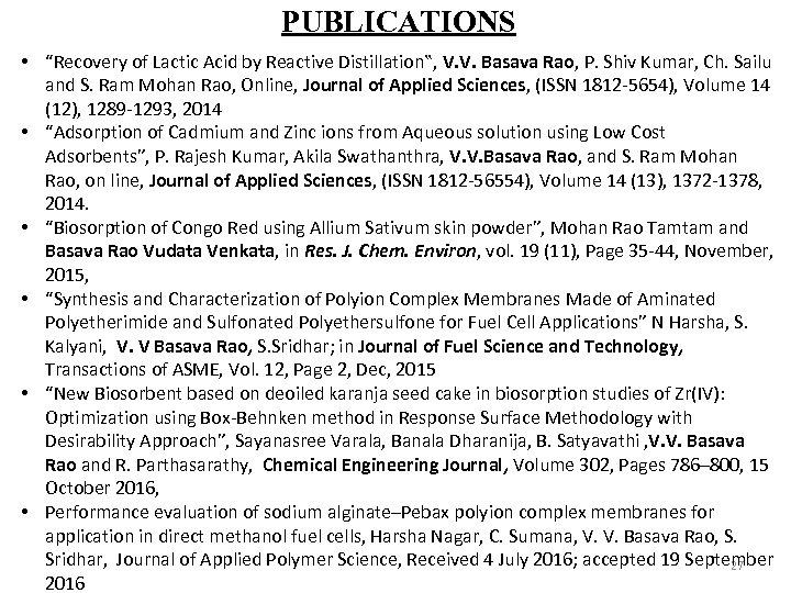 "PUBLICATIONS • ""Recovery of Lactic Acid by Reactive Distillation"", V. V. Basava Rao, P."