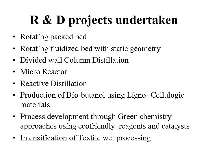 R & D projects undertaken • • • Rotating packed bed Rotating fluidized bed