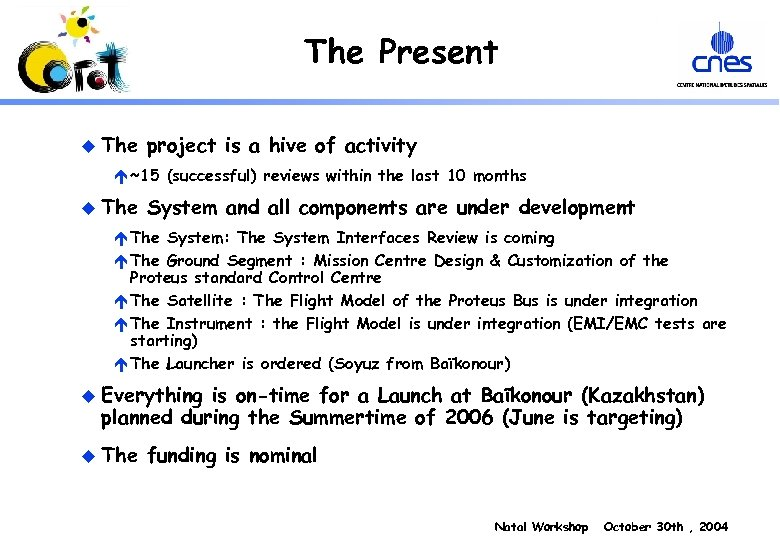 The Present u The project is a hive of activity é ~15 (successful) reviews
