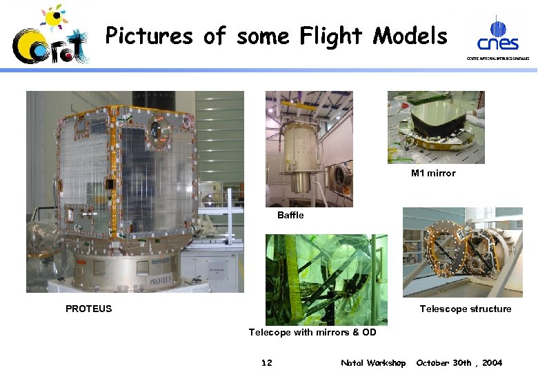 Pictures of some Flight Models M 1 mirror Baffle PROTEUS Telescope structure Telecope with