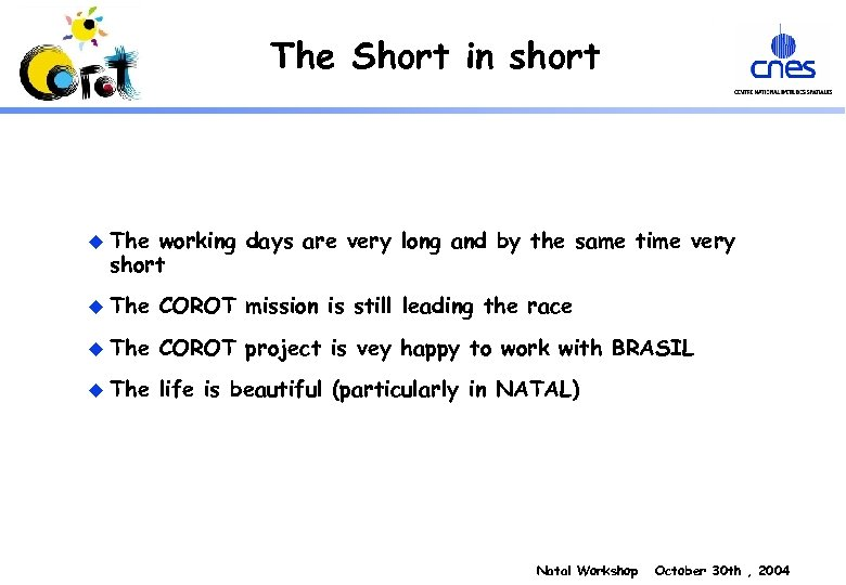 The Short in short u The working days are very long and by the