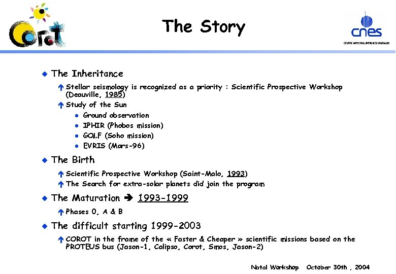 The Story u The Inheritance é Stellar seismology is recognized as a priority :