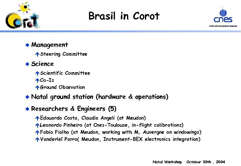 Brasil in Corot u Management é Steering Committee u Science é Scientific Committee é