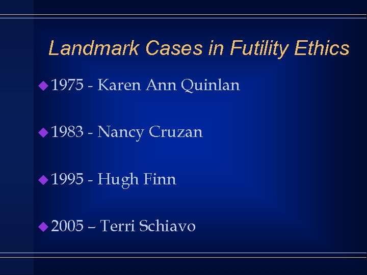 Landmark Cases in Futility Ethics u 1975 - Karen Ann Quinlan u 1983 -
