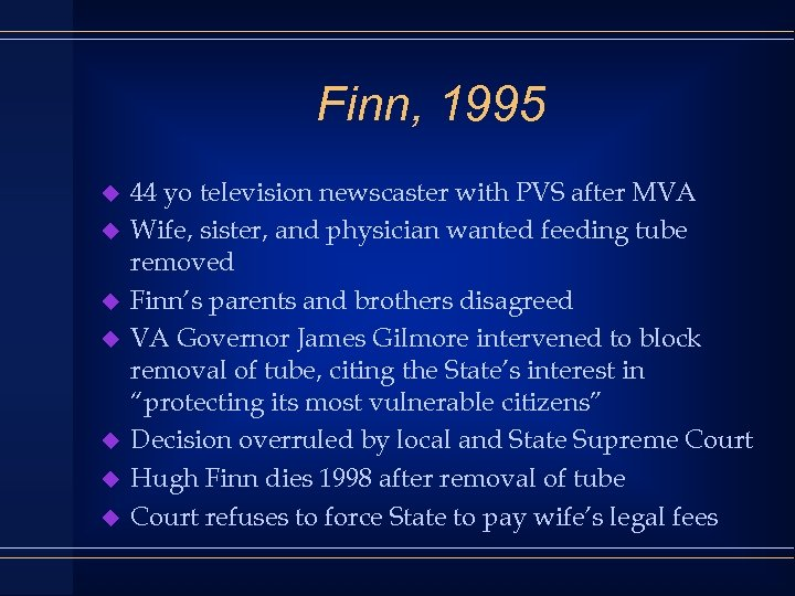 Finn, 1995 u u u u 44 yo television newscaster with PVS after MVA